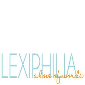 Lexiphilia Love of words